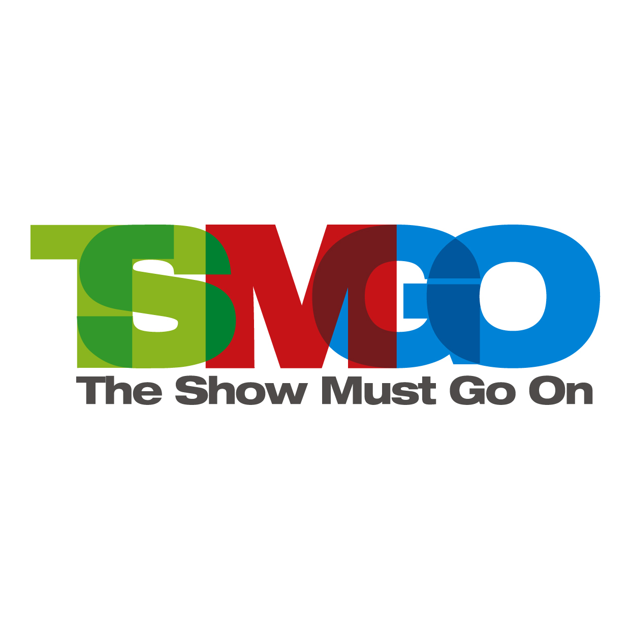 TSMGO (The show must go on)